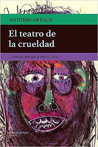 teatro crueldad: Ciencia, poesía