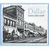 Dallas: Then and Now®