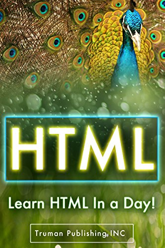 Download HTML: Learn HTML Programming FAST – Up & Running With HTML Programming in 44 Pages or Less! (HTML, HTML and CSS, HTML for Dummies, HTML java, HTML javascript, HTML code, HTML language) Pdf