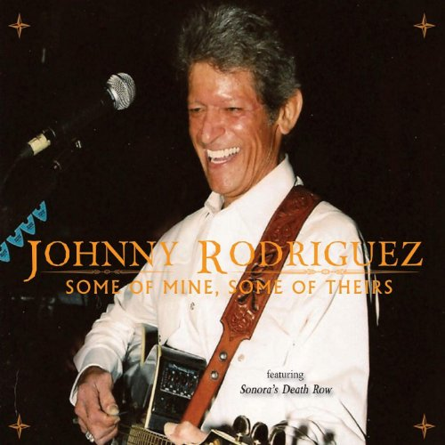 Some of Mine, Some of Theirs (Johnny Rodriguez Some Of Mine Some Of Theirs)