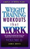 img - for Weight Training Workouts that Work:Volume II. What exactly to do at every workout to lose weight forever! book / textbook / text book