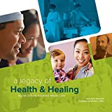 img - for A Legacy of Health & Healing: Stories of Early Adventist Health Care book / textbook / text book
