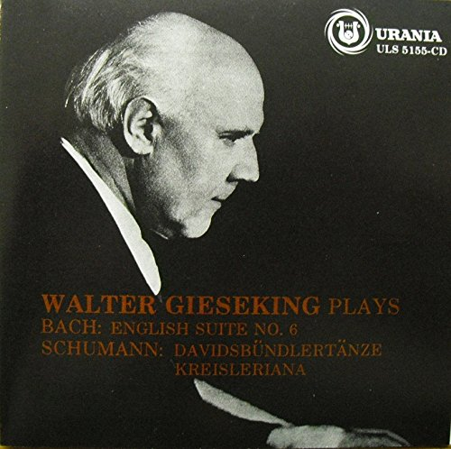 Walter Gieseking Plays Bach: English Suite No. 6/Schumann: Kreisleriana, Davidsbundlertanze ()