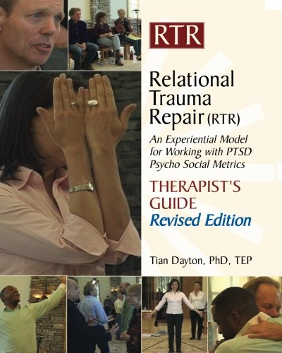 Relational Trauma Repair(RTR) THERAPIST'S GUIDE Revised Edition