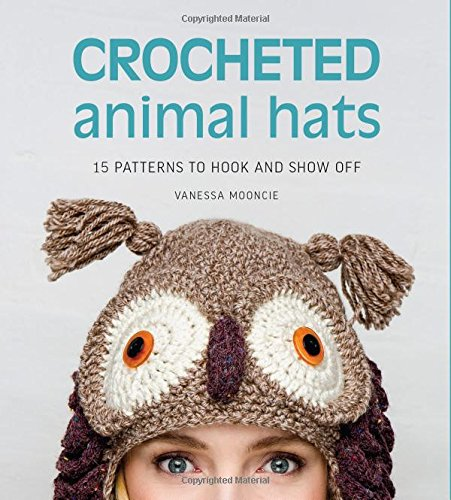 Crocheted Animal Hats patterns hook