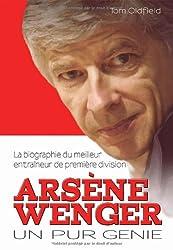 Arsène Wenger : Un pur génie