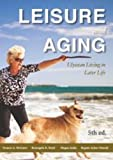 Leisure and Aging, Rosangela K. Boyde and Francis A. McGuire, 1571676988