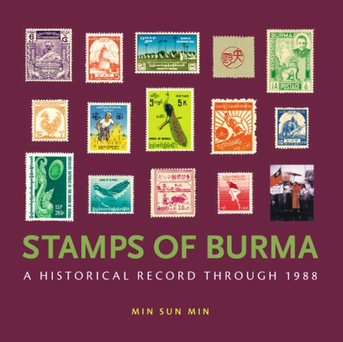 Stamps of Burma: A Historical Record through 1988 pdf epub