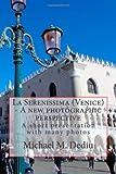 La Serenissima (Venice) - a New Photographic Perspective, Michael Dediu, 1482061791