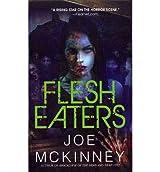 [(Flesh Eaters)] [by: Joe McKinney]