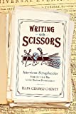 Writing with Scissors : American Scrapbooks from the Civil War to the Harlem Renaissance, Gruber Garvey, Ellen, 0199927693