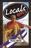 Locals Only, Pete Birle, 1933423420