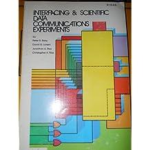 Interfacing and Scientific Data Communication Experiments (Blacksburg continuing education series)