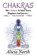 This comprehensive yet concise book on Chakras for those who are just starting out on their journey of self-discovery. This beginner's guide to the Chakras describes in detail about each of the central seven Chakras, how they work, their func...