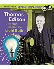 Thomas Edison: The Man Behind the Light Bulb (Smithsonian Little Explorer)