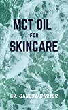 MCT Oil for Skincare: It entails all required to