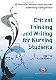 Critical Thinking and Writing for Nursing Students, Harrington, Anne and Price, Bob, 1844453669