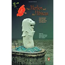 The Merlion and the Hibiscus: Contemporary Short Stories from Singapore and Malaysia