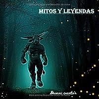 Mitos y Leyendas: 40 mitos y leyendas