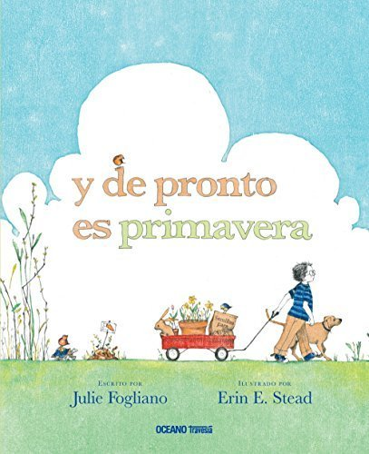Y de pronto la primavera Spanish Edition by Julie Fogliano 2014-07 ...