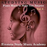 Studying Music: Piano Music to Make You Smarter, Vol. 4