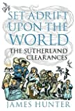 Set Adrift Upon the World: The Sutherland Clearances