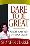Dare to Be Great, Shaneen Clarke, 0979319293