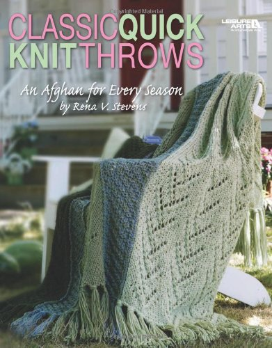Classic Quick Knit Throws: An Afghan for Every Season