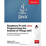 Raspberry Pi with Java: Programming the Internet of Things (IoT) (Oracle Press) (Programming & Web Development - OMG)