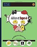 Adrien Et Super-A S'Habillent Et Disent Non: Lecons de Vie Pour Enfants Avec Autisme Ou Tdah