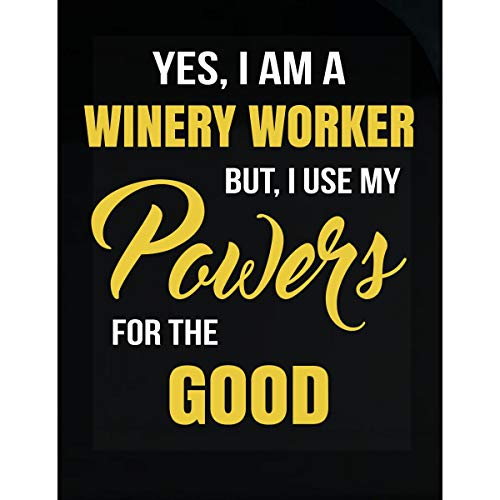 (Inked Creatively I Use My Winery Worker Powers for The Good Funny Gift - Sticker)
