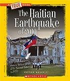 The Haitian Earthquake of 2010 (True Books)
