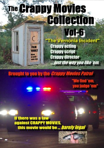"""The Crappy Movies Collection, Vol-6, """"VERNONIA INCIDENT"""", Beer, Bullets, and CBs"""