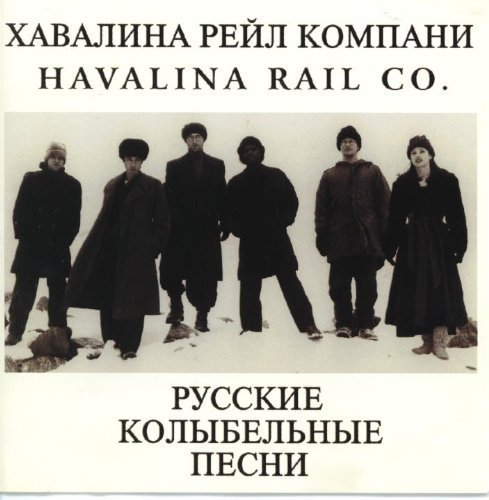 (Russian Lullabies by Havalina Rail Co. )
