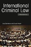 International Criminal Law, Ilias Bantekas, Susan Nash, 0415418453