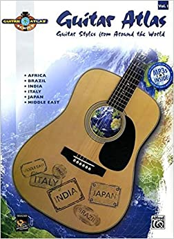 Guitar Atlas Complete, Vol 1: Guitar Styles from Around the World, Book & CD Download PDF Now