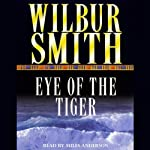 The Eye of the Tiger   Wilbur Smith