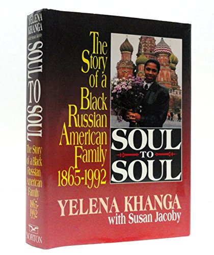 Books : Soul to Soul: A Black Russian American Family 1865-1992