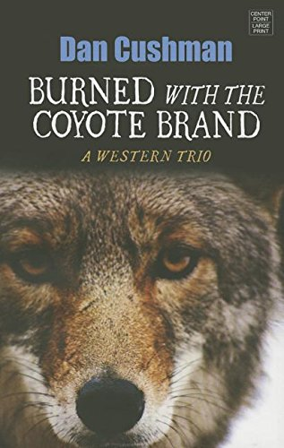 Read Online Burned With the Coyote Brand: A Western Trio pdf