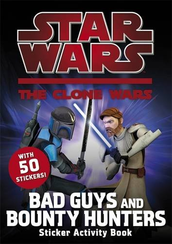 Bad Guys and Bounty Hunters Sticker Book (Star Wars: The Clone Wars)