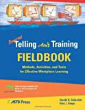 Beyond Telling Ain't Training Fieldbook, Harold D. Stolovitch and Erica J. Keeps, 1562864033