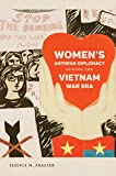 Women's Antiwar Diplomacy during the Vietnam War Era (Gender and American Culture)