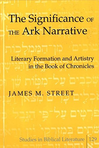 The Significance of the Ark Narrative: Literary Formation and Artistry in the Book of Chronicles (Studies in Biblical Literature) ebook