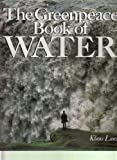 The Greenpeace Book of Water, Lanz, Klaus, 0806942126