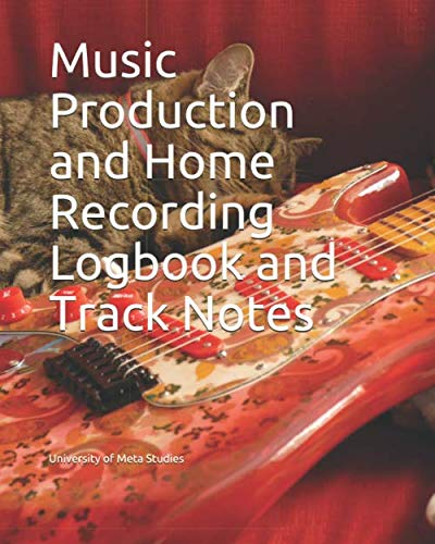 Music Production and Home Recording Logbook and Track Notes