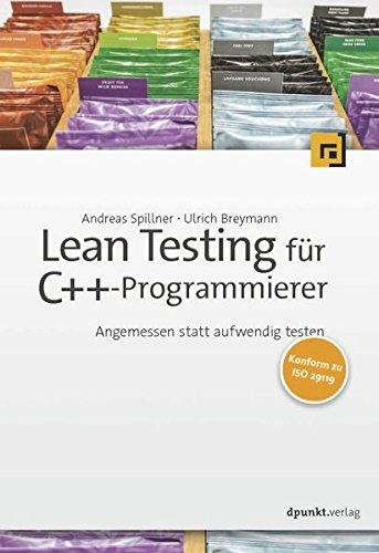 Lean Testing für C++-Programmierer: Angemessen statt aufwendig testen