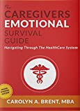 The Caregivers Emotional Survival Guide