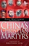 China's Christian Martyrs: 1300 Years Of Christians In China Who Have Died For Their Faith