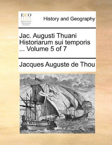 Jac. Augusti Thuani Historiarum sui temporis ... Volume 5 of 7 (Latin Edition) pdf