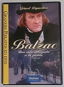 Balzac Una Vida Entregada A La Pasion [DVD]